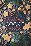 Christmas Cookie Recipe Journal: Perfect Gift for Christmas Cookie Exchange: Blank Journal For Christmas Cookies