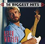 16 Biggest Hits : Keith Whitley