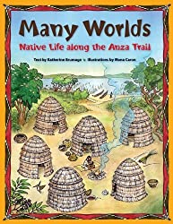 Many Worlds: Native Life Along the Anza Trail by Katherine Brumage (2012-12-01)