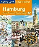 POLYGLOTT Reiseführer Hamburg zu Fuß entdecken: Auf 30 Touren die Stadt entdecken (POLYGLOTT zu Fuß entdecken) - Elke Frey, Carsten Ruthe