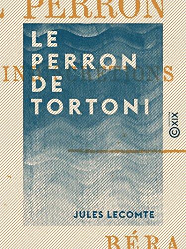 Le Perron de Tortoni: Indiscrtions biographiques