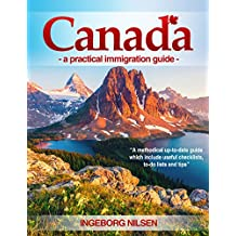 Canada - a practical immigration guide (English Edition)