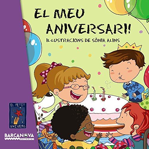 El meu aniversari! (Llibres Infantils I Juvenils - El Petit Univers)