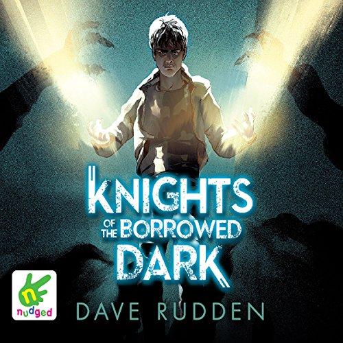 Knights of the Borrowed Dark - Dave Rudden - Unabridged