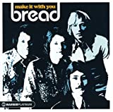 Songtexte von Bread - Make It With You