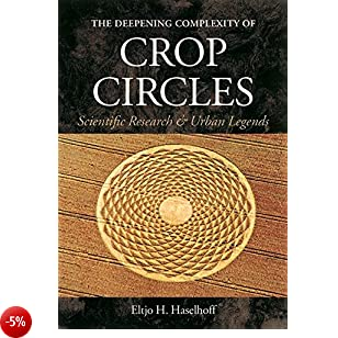 The Deepening Complexity of Crop Circles: Scientific Research & Urban Legends