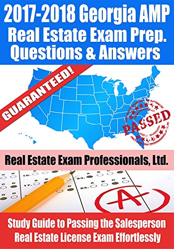 2017-2018 Georgia AMP Real Estate Exam Prep Questions and Answers: Study Guide to Passing the Salesperson Real Estate License Exam Effortlessly