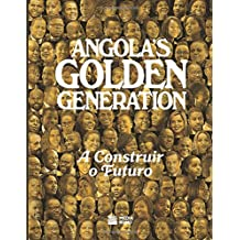 Angola's Golden Generation: A construir o futuro