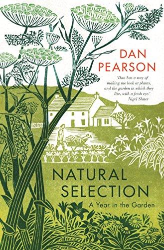 Natural Selection: a year in the garden por Dan Pearson