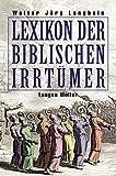 Lexikon der biblischen Irrtümer: Von A wie Auferstehung Christi bis Z wie Zeugen Jehovas - Walter-Jörg Langbein