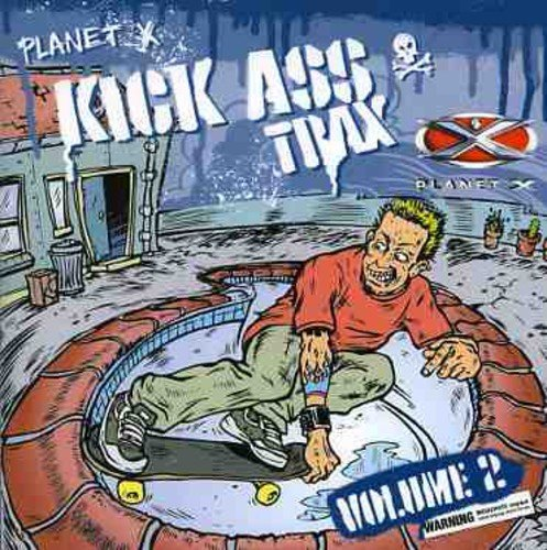 Planet X All Time Kick Ass #2