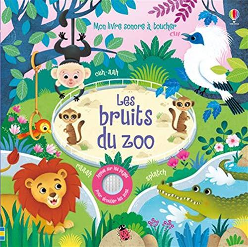 Les bruits du zoo - Mon livre sonore à toucher