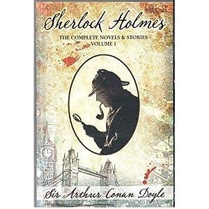 Sherlock Holmes – The Complete Novels & Stories Volume I