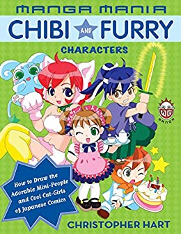 Manga Mania Chibi and Furry Characters: How to Draw the Adorable Mini-Characters and Cool Cat-Girls of Manga par [Hart, Christopher]