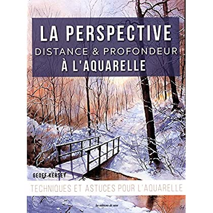 La perspective, distance et profondeur à l'aquarelle