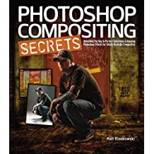 Photoshop Compositing Secrets: Unlocking the Key to Perfect Selections and Amazing Photoshop Effects for Totally Realistic Composites by Matt Kloskowski (2011-08-08)