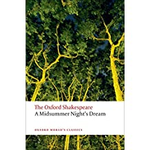 A Midsummer Night's Dream: The Oxford Shakespeare (Oxford World's Classics)
