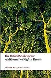 A Midsummer Night's Dream: The Oxford Shakespeare (Oxford World's Classics)