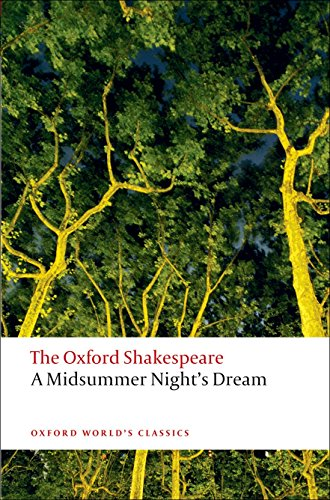 The Oxford Shakespeare: A Midsummer Night's Dream (Oxford World's Classics) por William Shakespeare