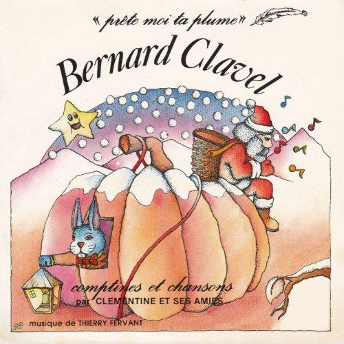 Comptines et chansons de Bernard Clavel (Prête-moi ta plume - de noël à la chandeleur)