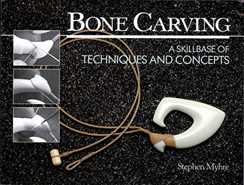 Bone Carving: A Skillbase of Techniques and Concepts