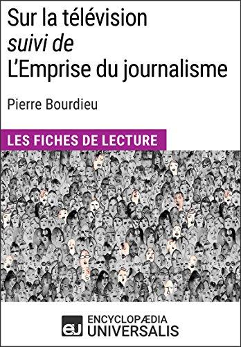 Sur la télévision (suivi de L'Emprise du journalisme) de Pierre Bourdieu: Les Fiches de lecture d'Universalis