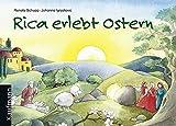 Rica erlebt Ostern von Renate Schupp (1. Dezember 2007) Gebundene Ausgabe