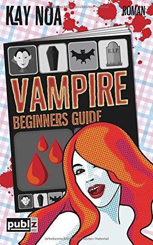 Buchseite und Rezensionen zu 'Vampire Beginners Guide: Vom falschen Mann gebissen' von Kay Noa