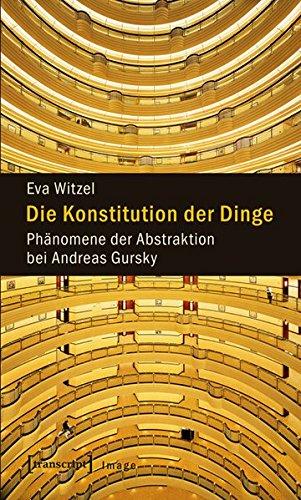 Die Konstitution der Dinge: Phänomene der Abstraktion bei Andreas Gursky (Image) Buch-Cover
