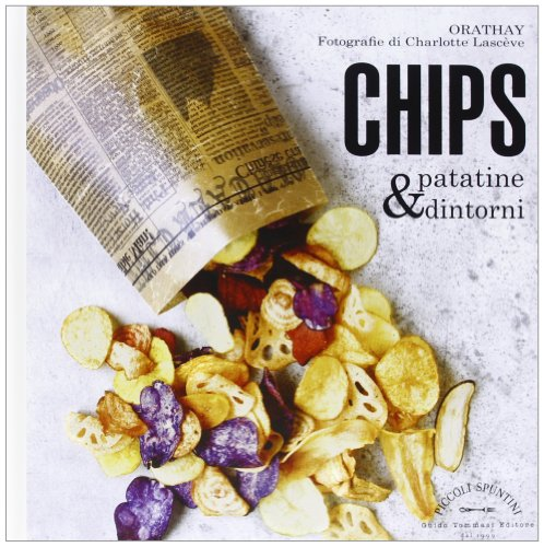 Chips, patatine & dintorni