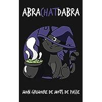 Carnet de Mots de Passe: Humour de Chat   Répertoire Petit Format avec Index Alphabétique pour Garder en Sécurité vos…