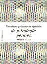 Cuaderno práctico de ejercicios de psicología positiva par Beltrán Pueyo