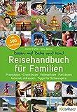 Reisehandbuch fuer Familien: Praxistipps, Checklisten, Vollmachten, Packlisten, Internet-Adressen, Tipps fuer Schwangere
