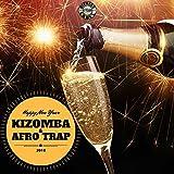 Happy New Year Kizomba & Afro Trap 2018 [Explicit]