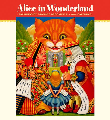 2018 Alice in Wonderland: Paintings by Frances Broomfield WALL CALENDAR
