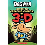 Dog Man: Guide to Creating Comics in 3-D