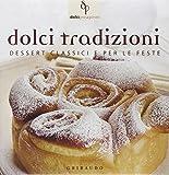Dolci tradizioni. Dessert classici e per le feste