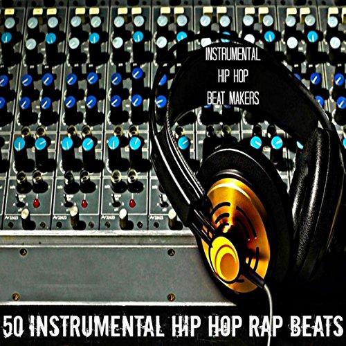 50 Instrumental Hip Hop Rap Beats by Instrumental Hip Hop ...