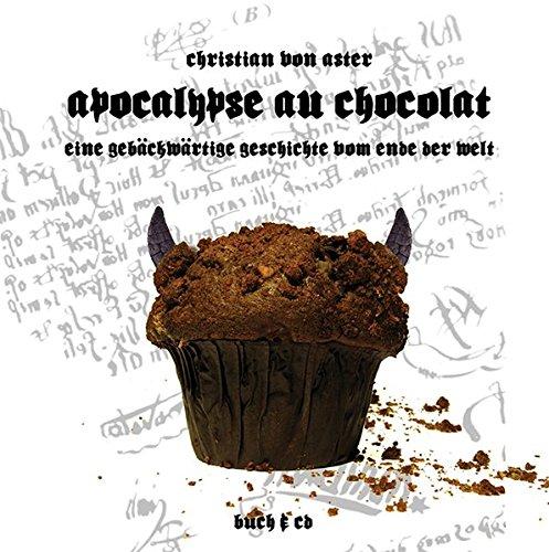 Apocalypse au Chocolat: Eine gebäckwärtige Geschichte vom Ende der Welt (Edition Drachenfliege)