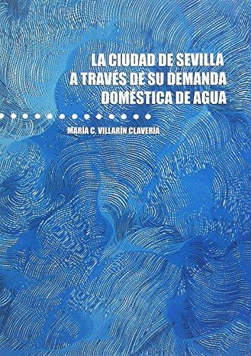 La ciudad de Sevilla a través de su demanda doméstica de agua (Ciencias Sociales) por María C. Villarín Clavería