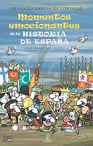 Momentos emocionantes de la historia de España (LIBROS INFANTILES Y JUVENILES) por Fernando García de Cortázar
