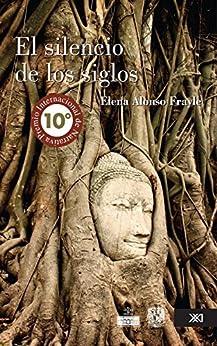 El silencio de los siglos (La creación literaria) (Spanish Edition)