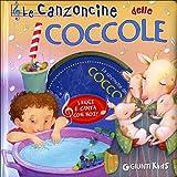 Le canzoncine delle coccole. Leggi e canta con noi! Ediz. illustrata. Con CD Audio