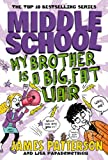 Middle School: My Brother Is a Big, Fat Liar: (Middle School 3)