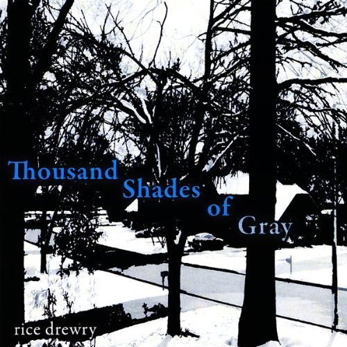 thousand-shades-of-gray-by-rice-drewry-2009-06-16