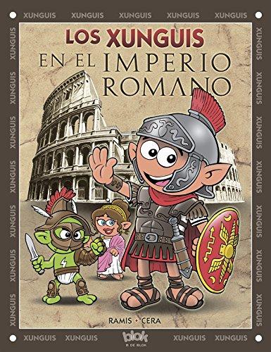 Los Xunguis en el Imperio Romano (Colección Los Xunguis) (En busca de...) por Joaquín Cera