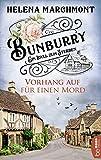 Bunburry - Vorhang auf für einen Mord: Ein Idyll zum Sterben (Ein englischer Cosy-Krimi 1) von Helena Marchmont