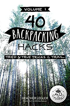 Descargar gratis 40 Backpacking Hacks, Volume 1: Tried & True Tricks of the Trail PDF