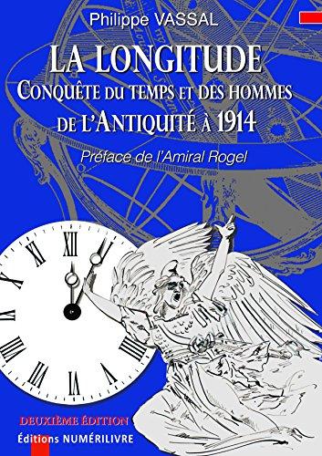 La Longitude, conquête du temps et des hommes de l'antiquité à 1914