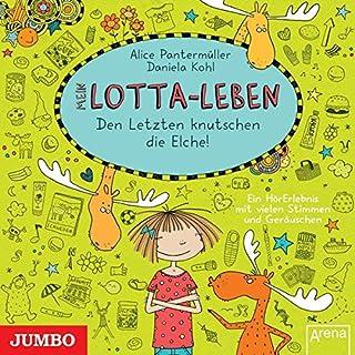Mein Lotta-Leben: Den letzten knutschen die Elche!